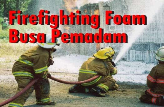 firefighting foam concentrate – busa pemadam kebakaran